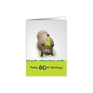 Happy 60th Birthday, Hope Its Sueyt! Party Pig Card