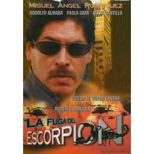 La Fuga Del Escorpion Miguel Angel Rodriguez, Gary Rivas Movies & TV