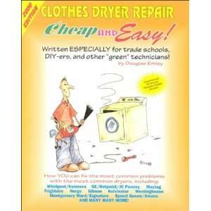 Cheap & Easy Clothes Dryer Repair 2000 Edition (Cheap and
