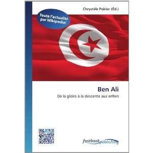 Ben Ali De la gloire à la descente aux enfers (French