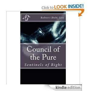 Council of the Pure Robert Lee  Kindle Store