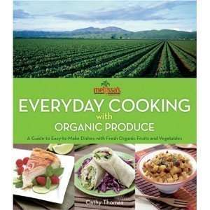Everyday Cooking with Organic Produce A Guide to Easy to Make