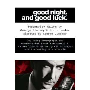 Good Night, and Good Luck.: The Screenplay and History