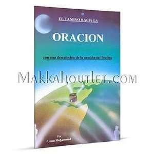 (The Path to Prayer) (Spanish ) (9789960792552) Umm Muhammad Books