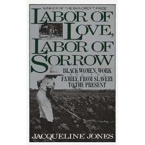 Labor of Love, Labor of Sorrow [Paperback] Jacqueline