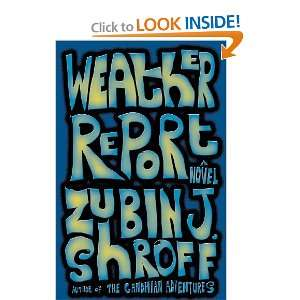 Weather Report A Novel [Paperback] Zubin J. Shroff