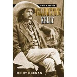 he Life of Yellowsone Kelly (9780826340351) Jerry