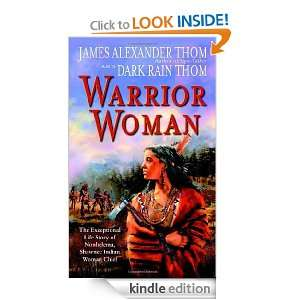 Warrior Woman The Exceptional Life Story of Nonhelema, Shawnee Indian
