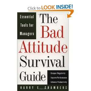 The Bad Attitude Survival Guide Essential Tools For