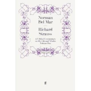Richard Strauss A Critical Commentary on His Life and