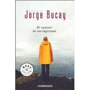 El camino de las lagrimas (9789875662001): Jorge Bucay
