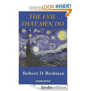 The Evil That Men Do: Robert D. Rodman:  Kindle Store