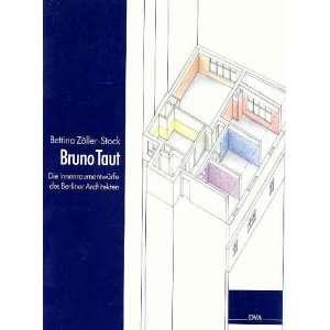 Bruno Taut Die Innenraumentwurfe des Berliner Architekten
