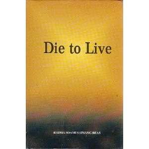 Die to Live (9788182560062): Maharaj Charan Singh: Books