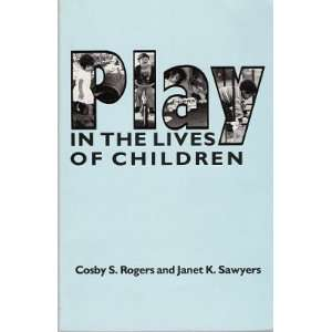 Play in the Lives of Children (American Series in