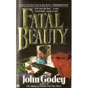 Fatal Beauty (9780413603609): John Godey: Books