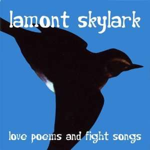 Love Poems & Fight Songs Lamont Skylark Music
