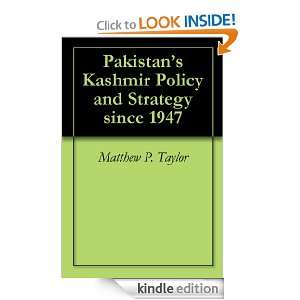 Pakistans Kashmir Policy and Strategy since 1947: Matthew P. Taylor