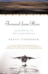 Forward From Here  Book by Reeve Lindbergh   Simon & Schuster
