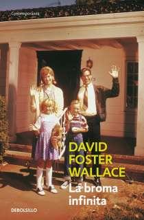 LA BROMA INFINITA   DAVID FOSTER WALLACE. Resumen del libro y