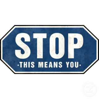STOP This Means You   Sign   Photo Sculpture from Zazzle