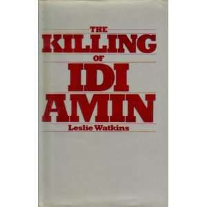 Killing of Idi Amin (9780905018218) Leslie Watkins Books
