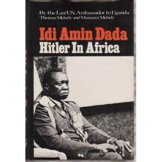 Idi Amin Dada Hitler in Africa Hardcover by Thomas Patrick Melady