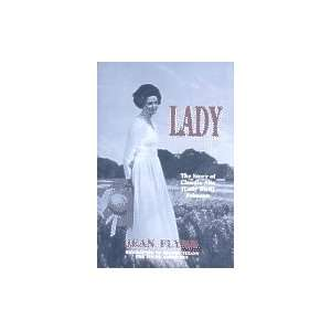 Lady: The Story of Claudia Alta (Lady Bird Johnson, Texas First Lady