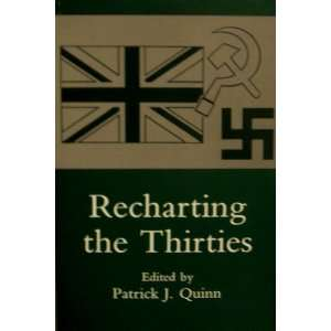 Recharting the Thirties (9780945636908): Patrick J. Quinn: Books
