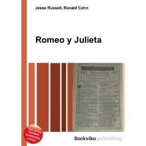 Romeo y Julieta Ronald Cohn Jesse Russell Books
